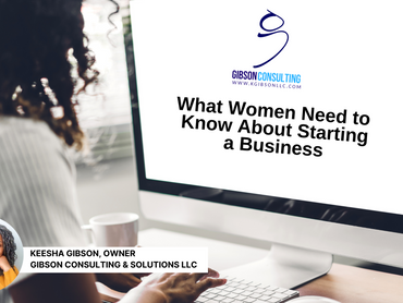 What Women Need to Know About Starting a Business