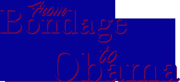 BONDAGE TO OBAMA