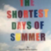 shortest days of summer.jpg