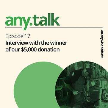 Any.Talk Podcast Episode 17 - Interview with the winner of our $5,000 donation