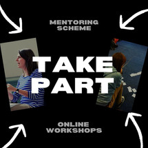 Take part: launch of new workshops and mentoring scheme!