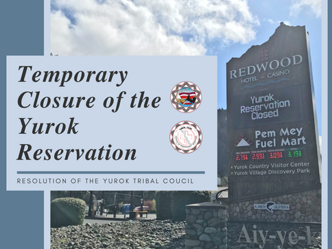 Resolution of the Yurok Tribal Council Temporary Closure of the Yurok Reservation