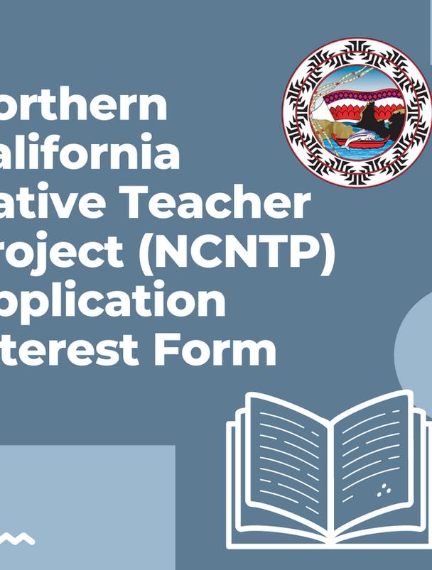 Northern California Native Teacher Project (NCNTP) Application Interest Form