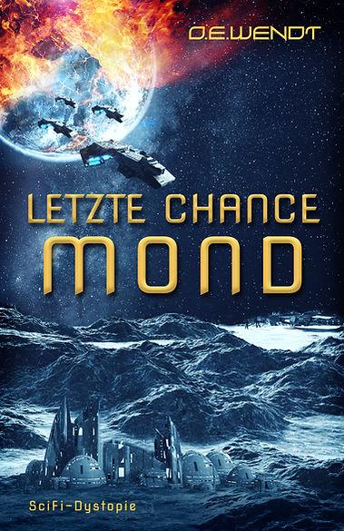 Letzte Chance Mond: Die Menschhei sieht ihrem Untergag entgegen. Wer wird überleben?