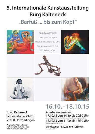 """5. Internationale Kunstausstellung Burg Kalteneck """"Barfuß... bis zum Kopf"""""""