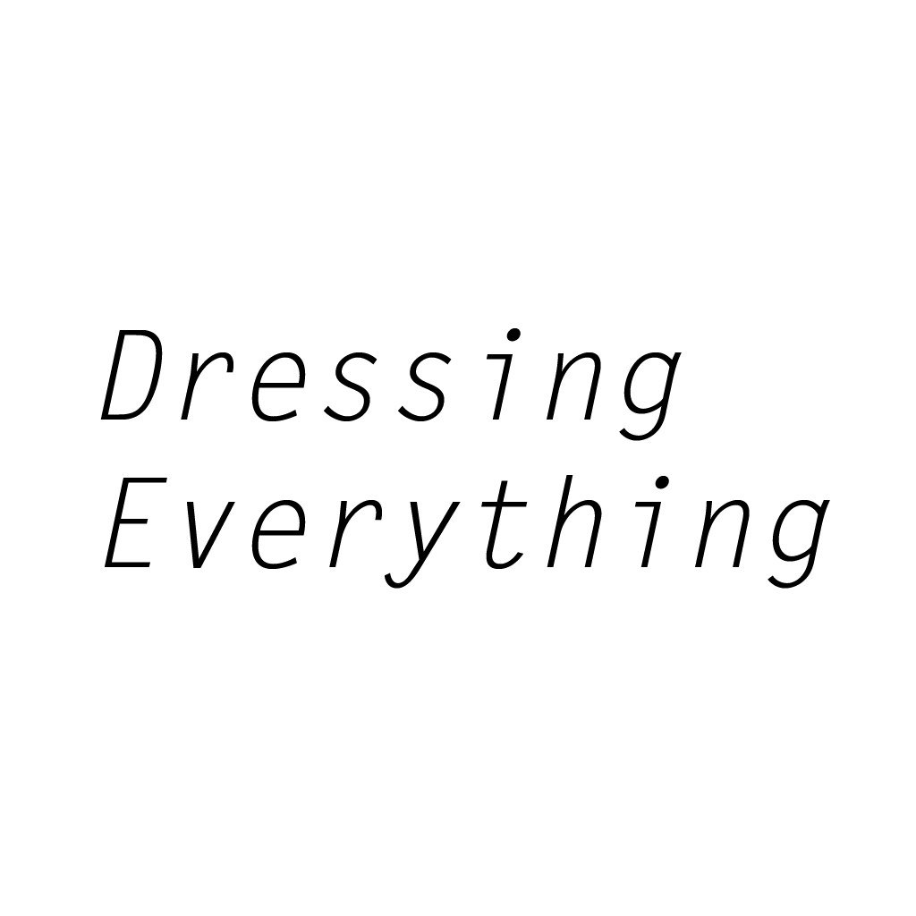 DRESSING EVERETHING