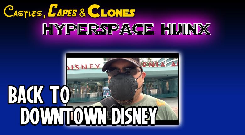 VIDEO TRIP REPORT: Back To Downtown Disney - Hyperspace Hijinx  Episode 02