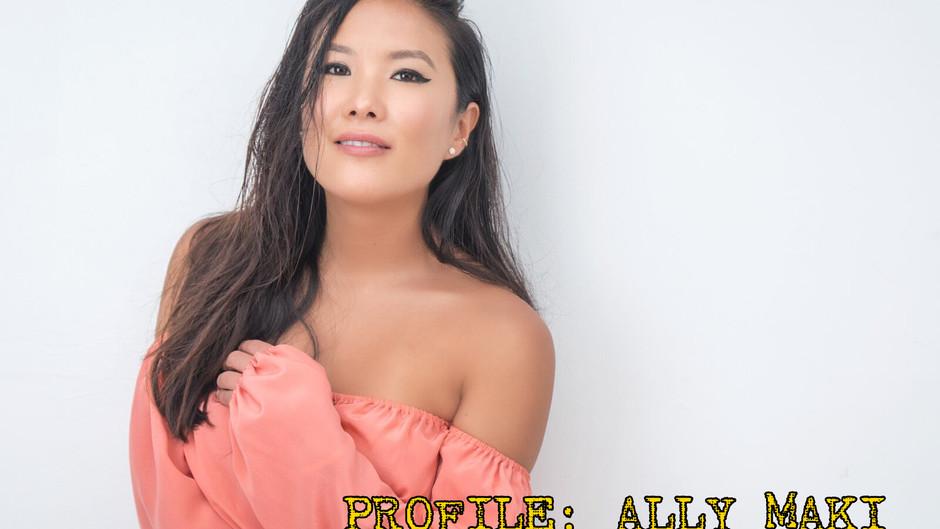 PROFILE: Ally Maki
