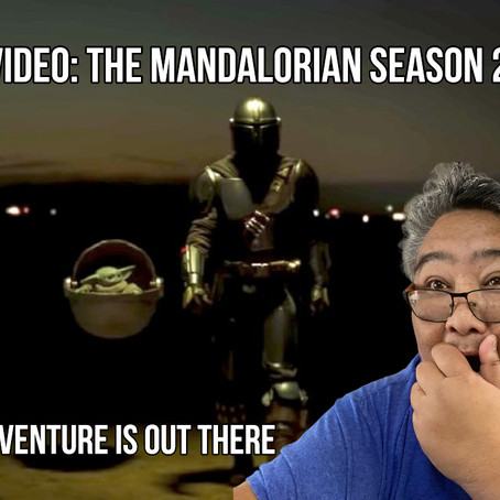 REACTION VIDEO: The Mandalorian Season 2 Trailer - Loren's Adventure Is Out There - Ep 10A