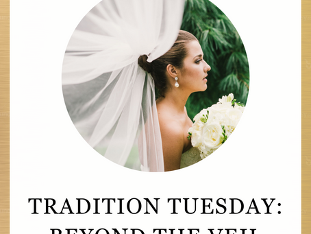 Tradition Tuesday: Beyond the Veil