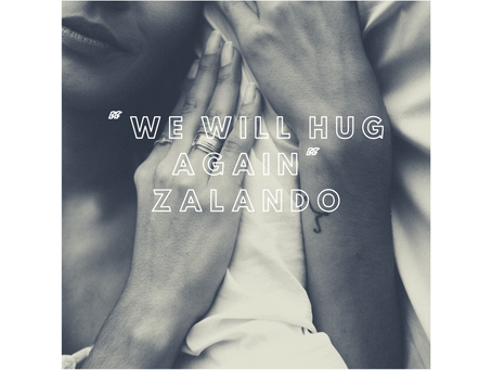 "Kampania Zalando: ""We will hug again"""