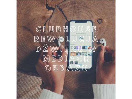 Clubhouse: medium dźwięku rewolucjonizuje rynek obrazu
