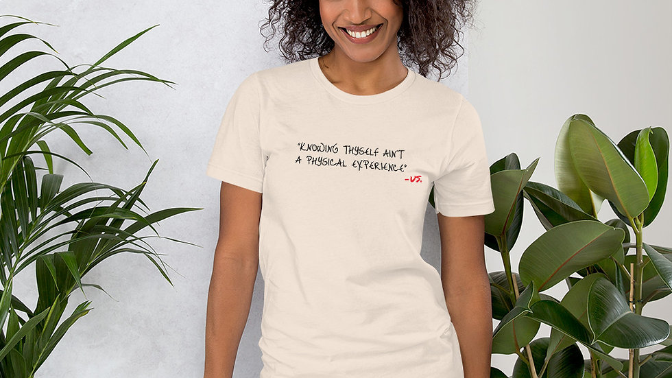 Knowing Thyself Aint physical - Short-Sleeve Unisex T-Shirt