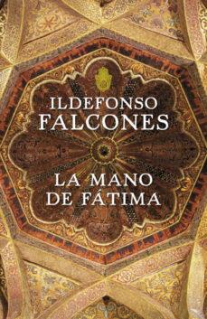 LA MANO DE FATIMA. Idelfonso Falcones
