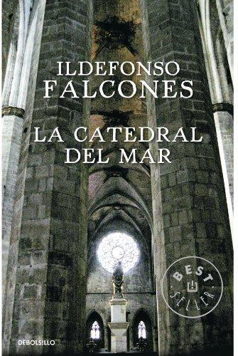 LA CATEDRAL DEL MAR. Idelfonso Falcones