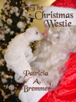 The Christmas Westie by Patricia A. Bremmer