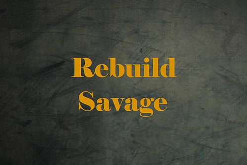 Rebuild Savage