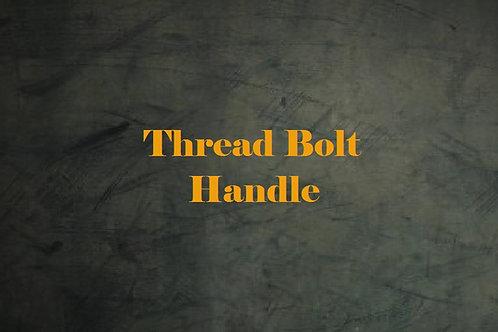 Thread Bolt Handle