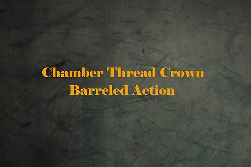 Chamber, Thread, Crown & Engraved - Barreled Action
