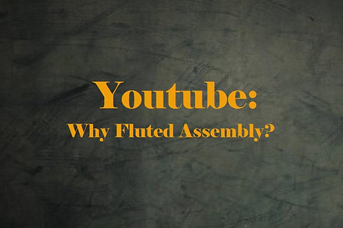 Youtube: Why Fluted Assembly?