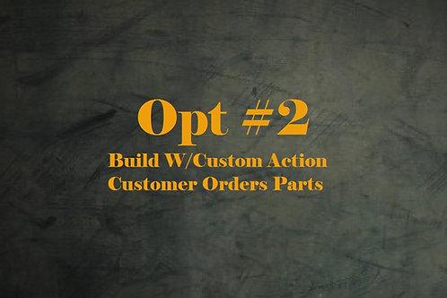 Opt #2 Build w/ Custom Action