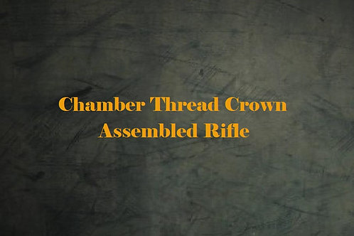 Chamber, Thread, Crown - Assembled Rifle