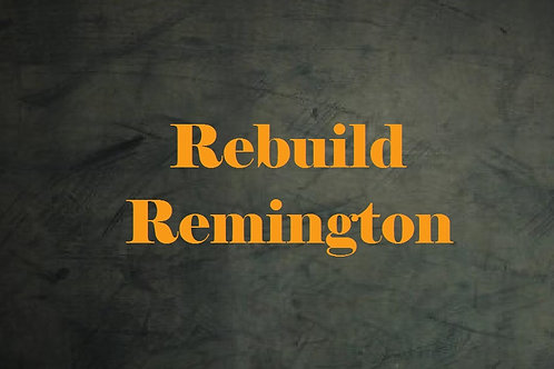 Rebuild Remington