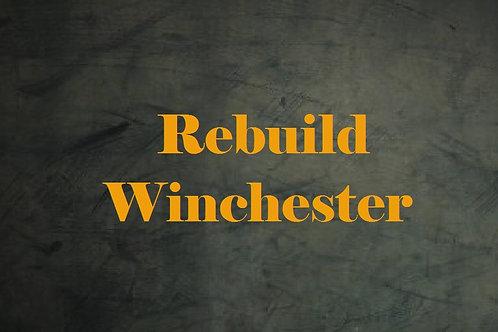 Rebuild Winchester