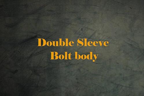 Double Sleeve Bolt Body