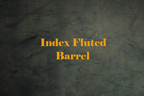 Index Fluted Barrel