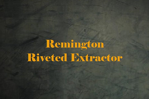 Remington Riveted Extractor