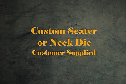 Custom Seater or Neck Die (Customer Supplied)