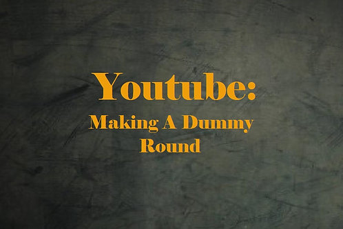 Youtube Video Making A Dummy Round