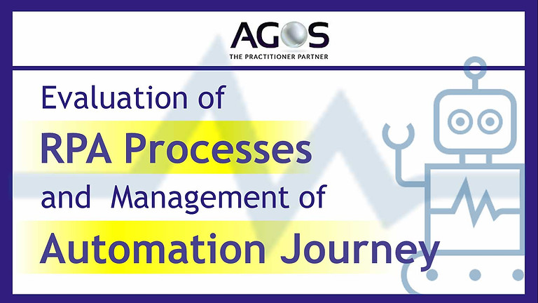 Evaluation of RPA Processes and Management of  Automation Journey