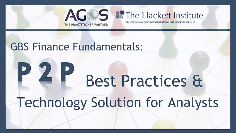 Workshop: GBS Finance Fundamentals: P2P Best  Practices & Technology Solutions for Analysts