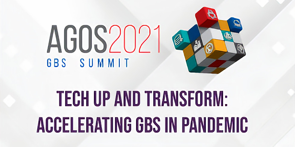 AGOS GBS Summit 2021: Tech-Up and Transform: Accelerating GBS in pandemic