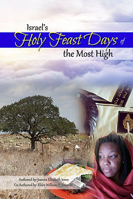 Israels Holy Feasts Days of the Most Hig