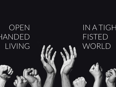 Open Handed Living in a Tight Fisted World - Bridging the Gap