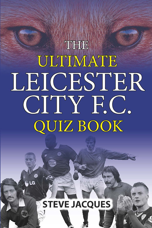 THE ULTIMATE LEICESTER CITY QUIZ BOOK