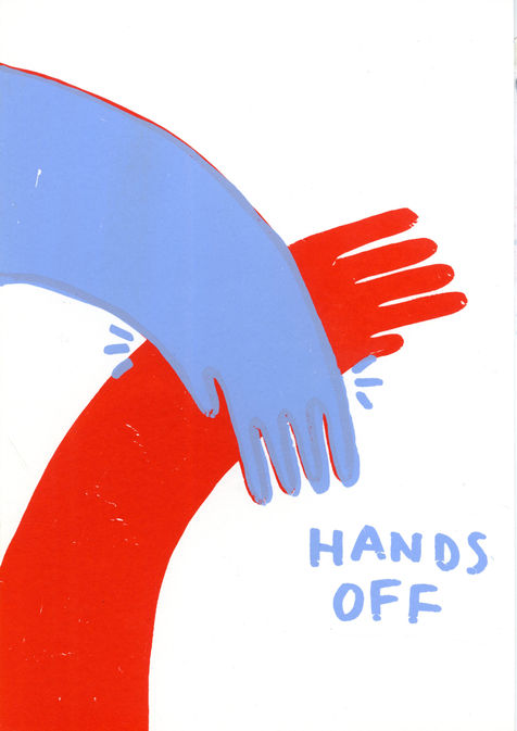 HANDS OFF SCREENPRINT