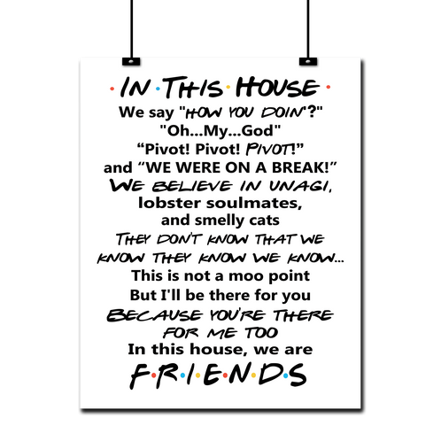 Friends Quotes Poster Friends Tv Show In This House Poster Funny