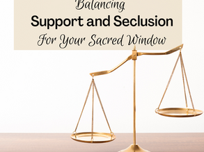 Balancing Support & Seclusion For Your Sacred Window
