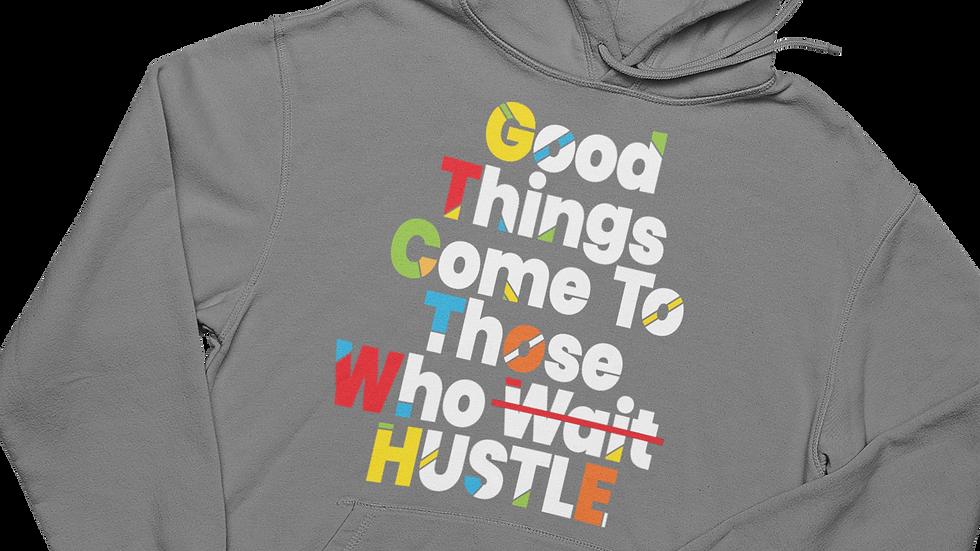 Good Things Come... - Hoodie
