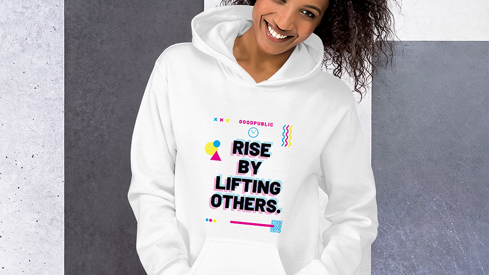 GoodPublic Rise by Lifting Others Unisex Hoodie
