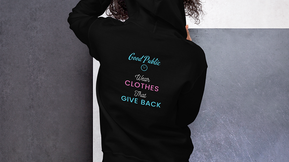 GoodPublic Look Good Do GoodUnisex Hoodie Wear clothes that give back