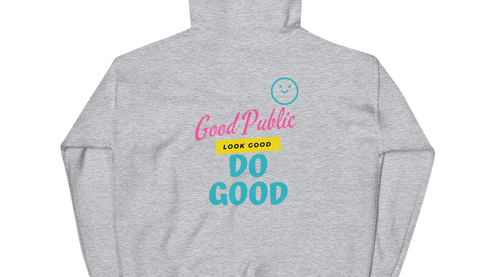 GoodPublic Unisex Hoodie- Look Good, Do Good
