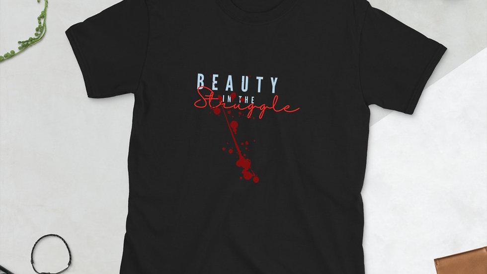 GP Beauty in the Struggle Short-Sleeve Unisex T-Shirt