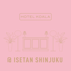 "LIMITED STORE ""HOTEL KOALA"" @ Isetan Shinjuku"
