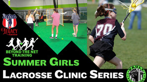 Summer Girls Lacrosse Clinic Series
