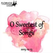 O Sweetest of Songs